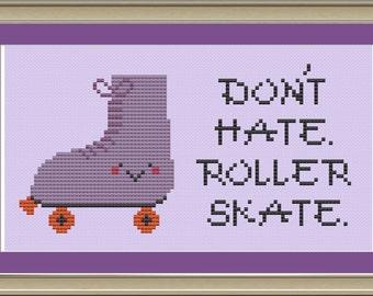 Don't hate, roller skate: cross-stitch pattern