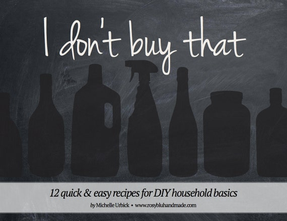 I Don't Buy That eBook: 12 Simple Recipes for DIY Household Basics (PDF)
