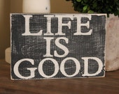 Custom ~ Chose Your Own Color ~ Wood Sign LIFE IS GOOD Weathered Rustic Shabby Chic