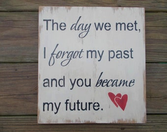 Distressed sign, The day we met, hand painted. Valentine gift