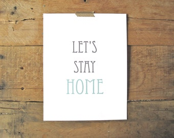 Let's Stay Home Print. 8x10. Mint and Gray