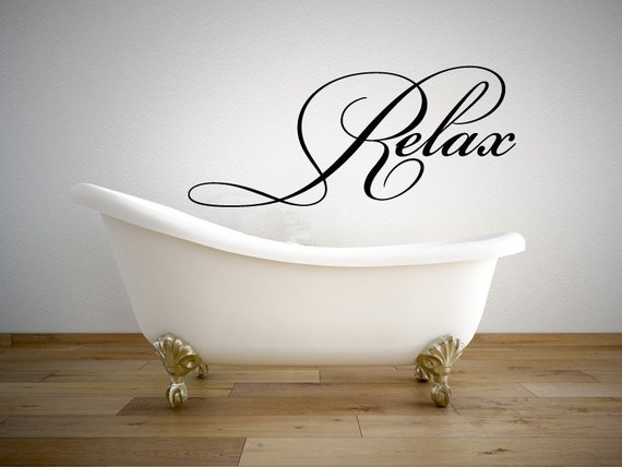 Relax bathroom quote vinyl wall decal 2 graphics by stickerhog for Relax bathroom wall decor