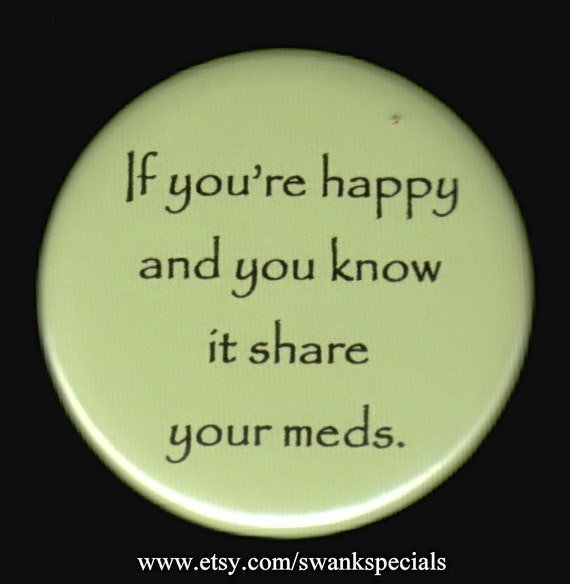 If you 39 re happy and you know it share your meds pinback for If you re happy and you know it coloring page