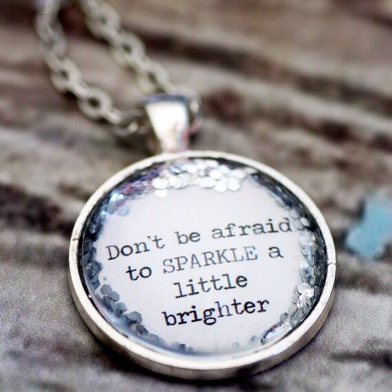 FREE SHIPPING - Glitter Quote Necklace - Silver Glitter Sparkles - Don't Be Afraid To Sparkle - Glass Pendant Necklace