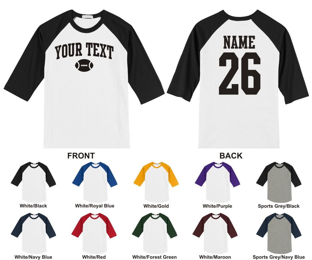 Design your own t-shirt front and back - Personalized Custom Your Text Number Football Adult Raglan Baseball 3 4 Length Sleeve T Shirt Choose Text For Front And Back Arched Text