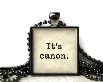 It's canon fandom quote resin necklace or key chain fandom jewelry word jewelry