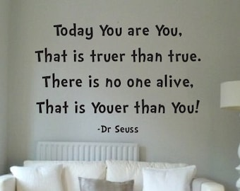 Dr Seuss Quote Sign Vinyl Decal Sticker wall lettering Family Today you are you that is truer than true smile soos kids suess love big books
