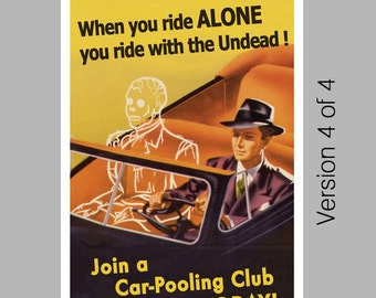 Zombie Retro Propaganda Poster Art Print 11x17 Altered Alternative History Steampunk Germany Carpool Version 4 of 4