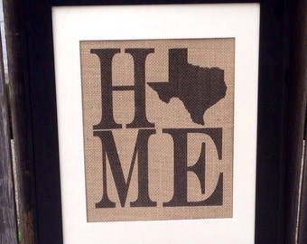 Stacked HOME Texas or any stateas the O in home sign printed on real burlap