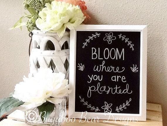 Bloom Where You Are Planted Chalkboard Art, Spring, Spring decor, handmade, flowers