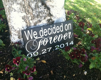Save the Date Sign --  Wedding Signs - Engagement Sign - We decided on Forever - Save the Date Photo Prop Rustic Save the Date Photo Prop