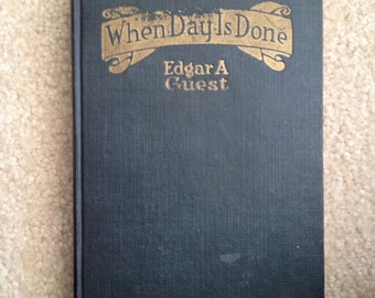 When Day Is Done, by Edgar Guest, 1921