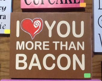 I Love You More Than Bacon wood canvas