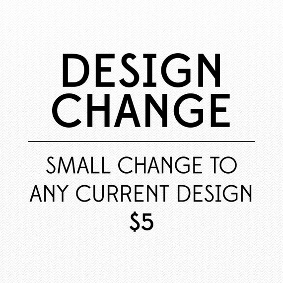Cheap Design Changes That Have: Custom Order Small Change By CreativeUnionDesign On Etsy