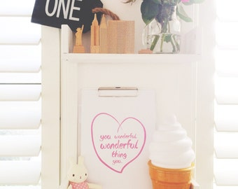 Print by Honey and Fizz - you wonderful, wonderful thing you. Cute quote printed on matt 200gsm paper. Colour - pink and white