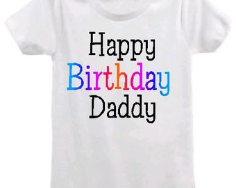Happy Birthday Daddy / Dad / Mom / Mommy ANY NAME custom infant baby one piece bodysuit outfit, you choose color and size!