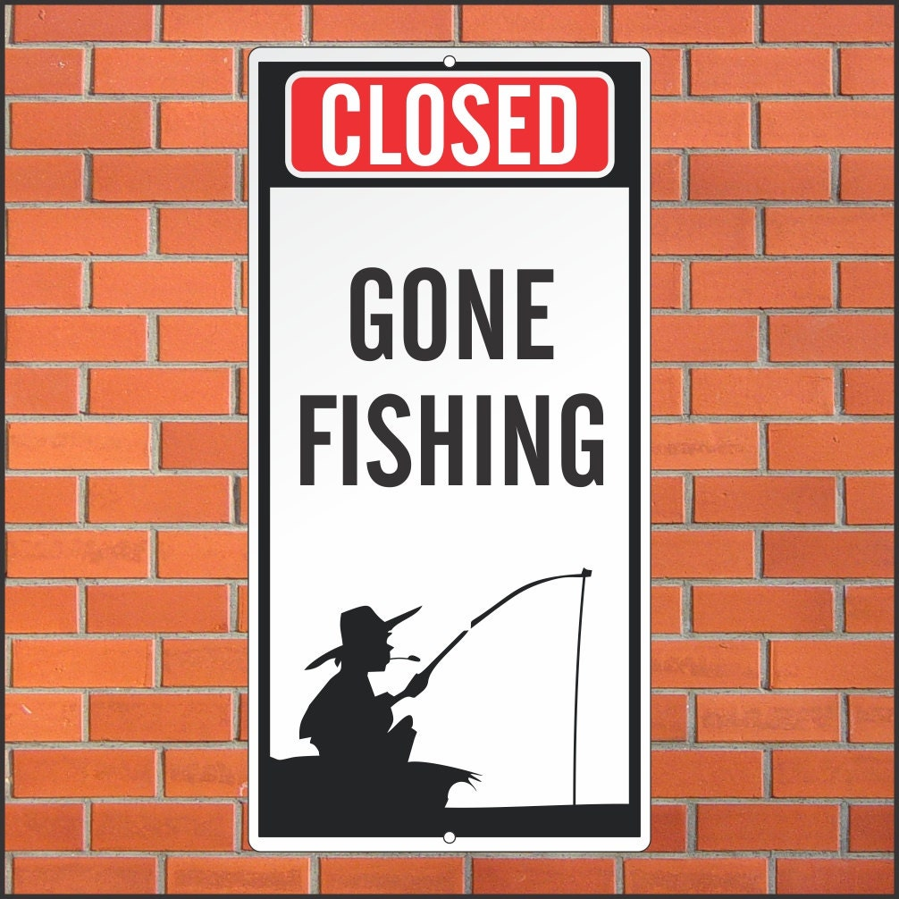Closed gone fishing sign for Gone fishing sign