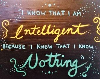 Intelligence- Original Painting-Socrates Quote