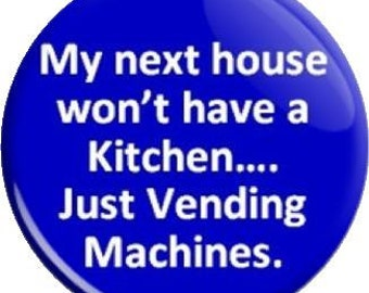 My Next House. Item  FD25-34  - 1.25 inch Metal Pin back Button or Magnet