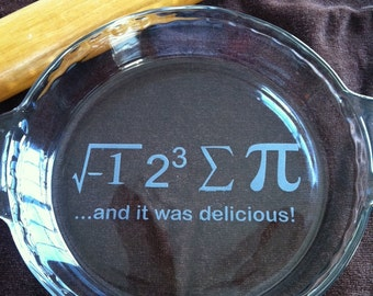 Etched Glass Pie Plate I Ate Sum Pie and it was delicious Math eight sum Pi math 3.14 Pi day Pie Plate