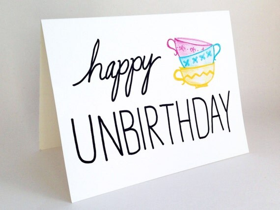 Funny Belated Birthday Card Happy Unbirthday Card Alice – Alice in Wonderland Birthday Cards