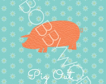Pig Out - Pig Print