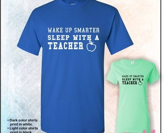 Wake up smarter, sleep with a teacher tshirt • Mens #5000 • Ladies #5000L