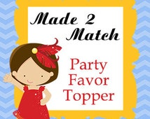 Party Favor Toppers Digital File to Match Any of My Party Designs.