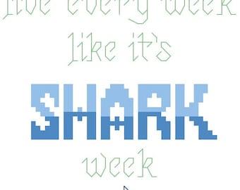 "Cross Stitch Pattern ""Live Every Week Like Its Shark Week"""