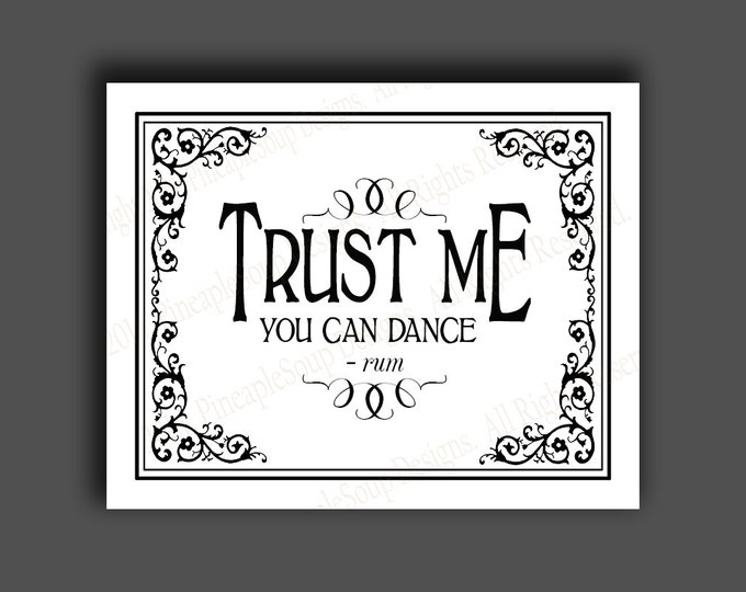 Trust Me, You Can Dance - RUM - Printable sign - instant download digital file - Black & White Wedding bar sign - DIY - Black Tie Collection