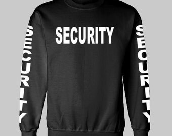 SECURITY BOUNCER Sweatshirt OR Hoodie. all sizes! black