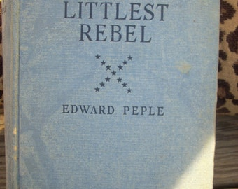 The Littlest Rebel vintage 1914 book by Edward Peple printed in the United States