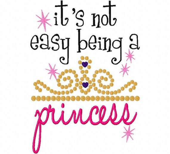 It's Not Easy Being a Princess Applique Machine Embroidery Design 4x4 and 5x7