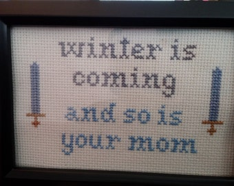 MATURE Game of Thrones Winter is Coming Funny Cross Stitch Framed!  Decorate your place with very inappropriate fun!