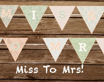 Miss To Mrs -Print At Home Wedding Shower Banner