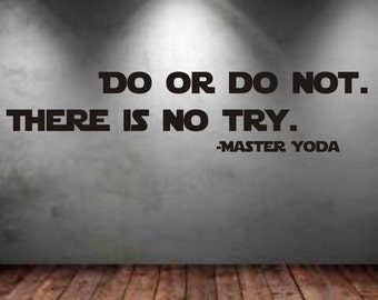 Do or do not There is no try Master Yoda wall art decal