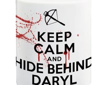 Keep Calm And Hide Behind Daryl, The Walking Dead Ceramic 11oz Mug