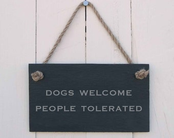 Slate Hanging Sign 'Dogs Welcome. People Tolerated' (SR203)
