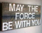 """Star Wars quote """"may the force be with you"""" reclaimed wood sign, science fiction, geekery"""