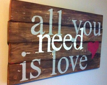 """Beatles song quote """"all you need is love"""" reclaimed wood sign"""