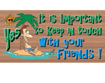 Friend Wood Signs -Yes It is Important to Keep in Touch with Your Friends GS 838