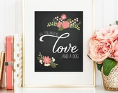 All you need is love and a dog, printable wall art decor, chalkboard and floral design (Instant digital download - JPG)