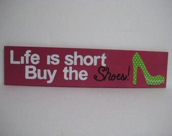 Life is Short Shoe Saying/wood sign
