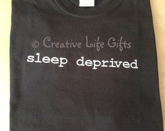 Sleep Deprived - Embroidered - T-shirt - Adult - Embroidered