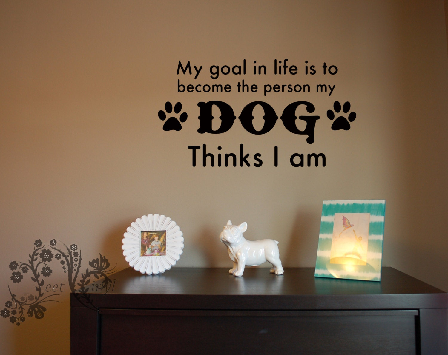 My Goal In Life Is To Become The Person My DOG Thinks I Am - Custom vinyl wall decals dogs