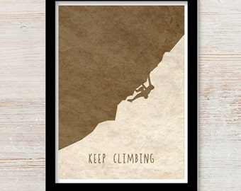 Keep Climbing - Rock Climbing/Bouldering  Digital Print