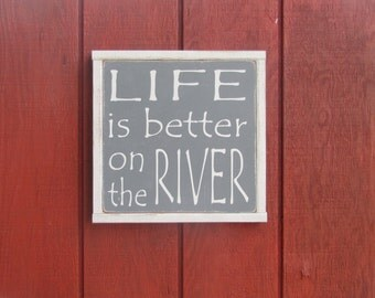 Life is Better on the River Wood Sign River Wall Art Lake Wooden Sign Inspirational Wall Art