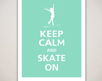 Keep Calm and SKATE ON Ice Skating Typography Art Print 11x14 (Featured color: Seafoam--choose your own colors)