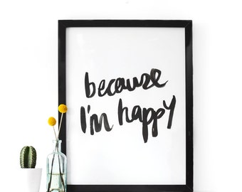 Ink Typographic Art Print - because I'm happy