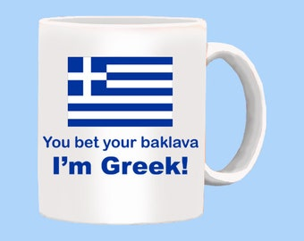 Greek Mug You Bet Your Baklava Im Greek
